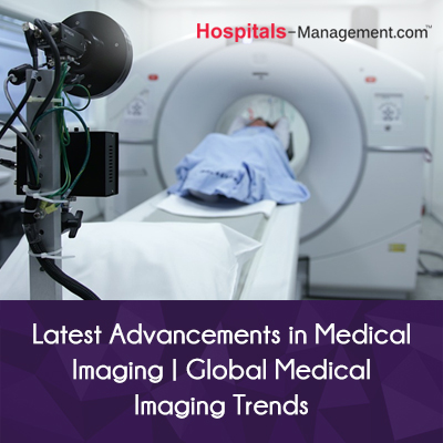 Latest Advancements in Medical Imaging | Global Medical Imaging Trends