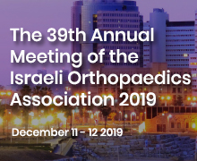 39th Annual Meeting of the Israeli Orthopaedic Association, Tel-Aviv