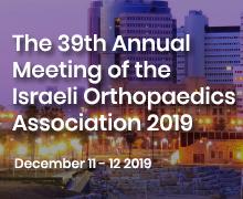 39th Annual Meeting of the Israeli Orthopaedic Association, Tel-Aviv