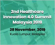 2nd Healthcare Innovation 4.0 Summit Malaysia 2019