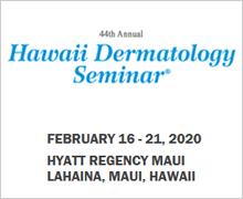 SDEF's 44th Annual Hawaii Dermatology Seminar 2020
