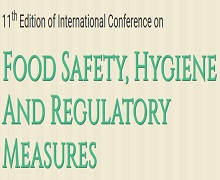 11th International Conference on Food Safety,Hygiene and Regulatory Measures