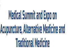 Medical Summit and Expo on Acupuncture, Alternative Medicine and Traditional Medicine